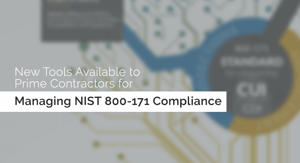 New Tools Available to Prime Contractors for Managing NIST 800-171