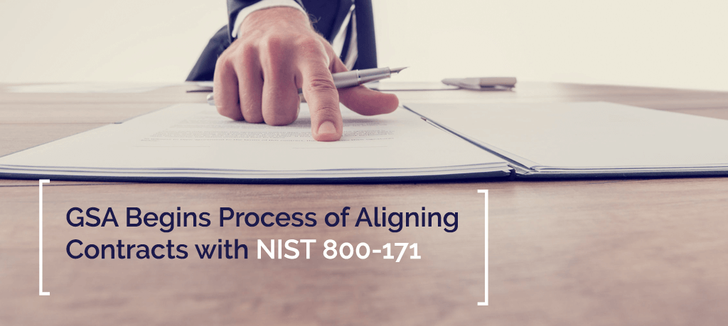 GSA Begins Process of Aligning Contracts with NIST 800-171