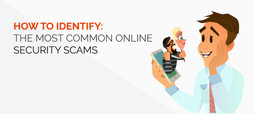 How to identify the most common online security scams.