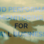 Cloud Performance Monitoring for Small Businesses
