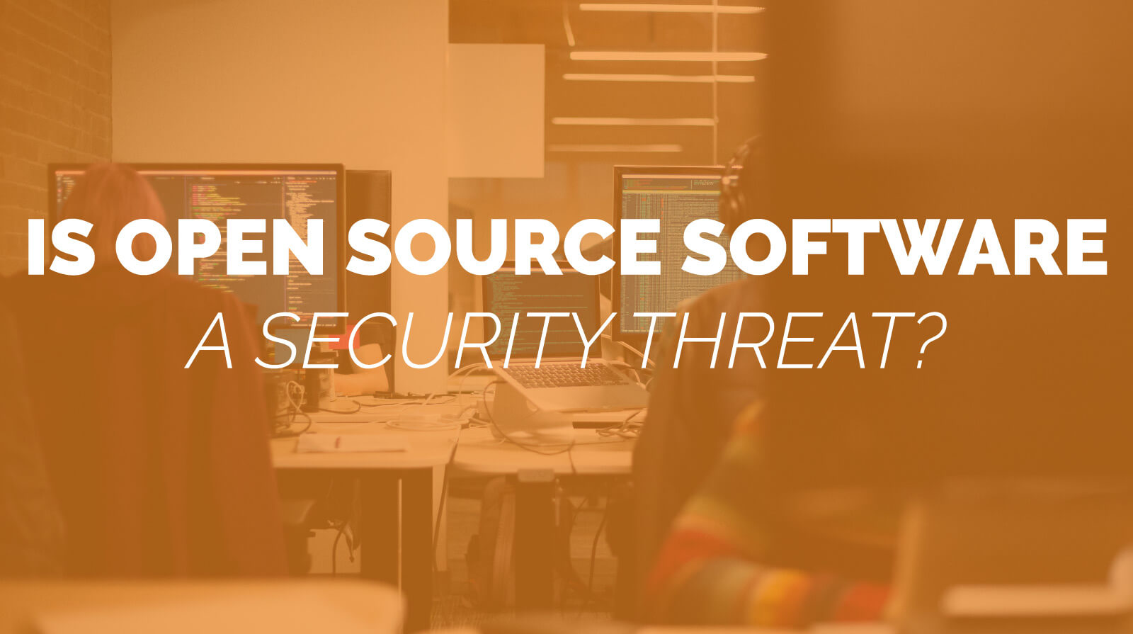 Is Open Source Software a Security Threat