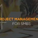 4 IT Project Management Tips for SMBs