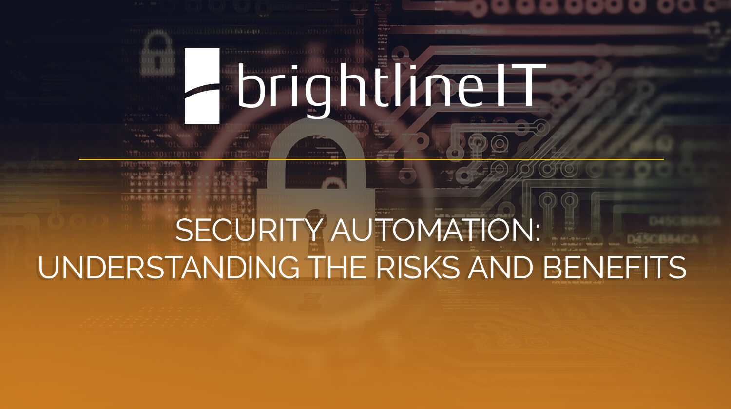 Security Automation: Understanding the Risks and Benefits