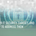 Top 9 IT Security Threats and How to Address Them