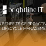 6 Benefits of Proactive IT Lifecycle Management