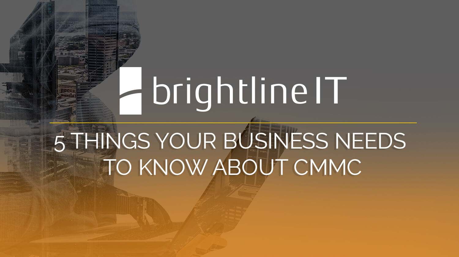 5 Things Your Business Needs to Know about CMMC