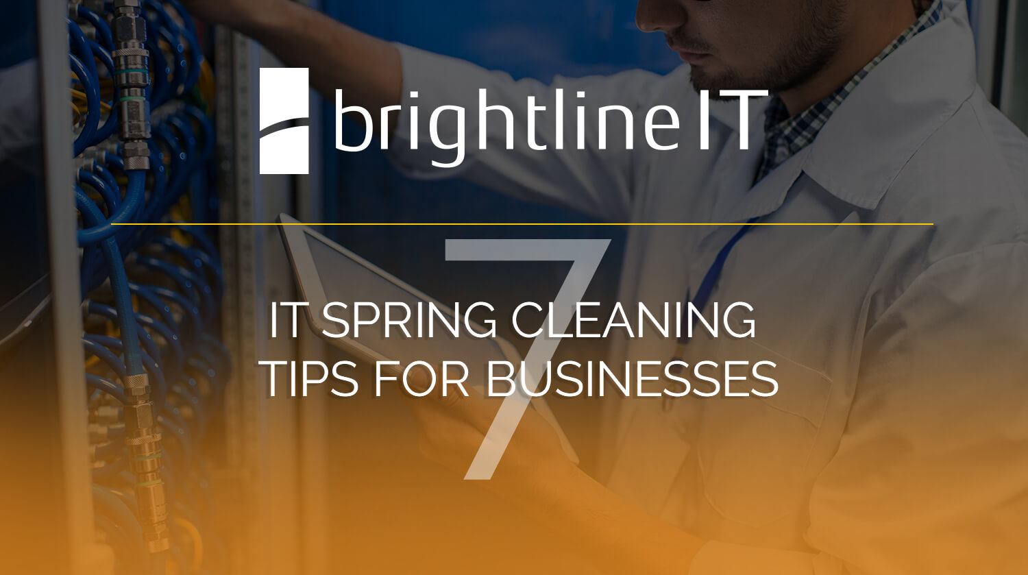 7 IT Spring Cleaning Tips for Businesses