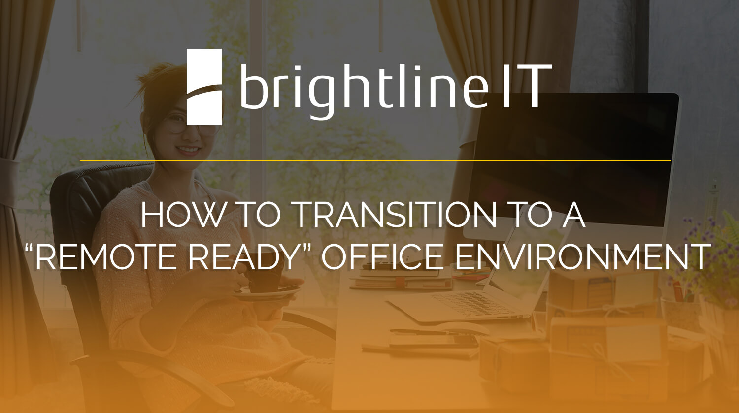 "How to Transition to a ""Remote Ready"" Office Environment"