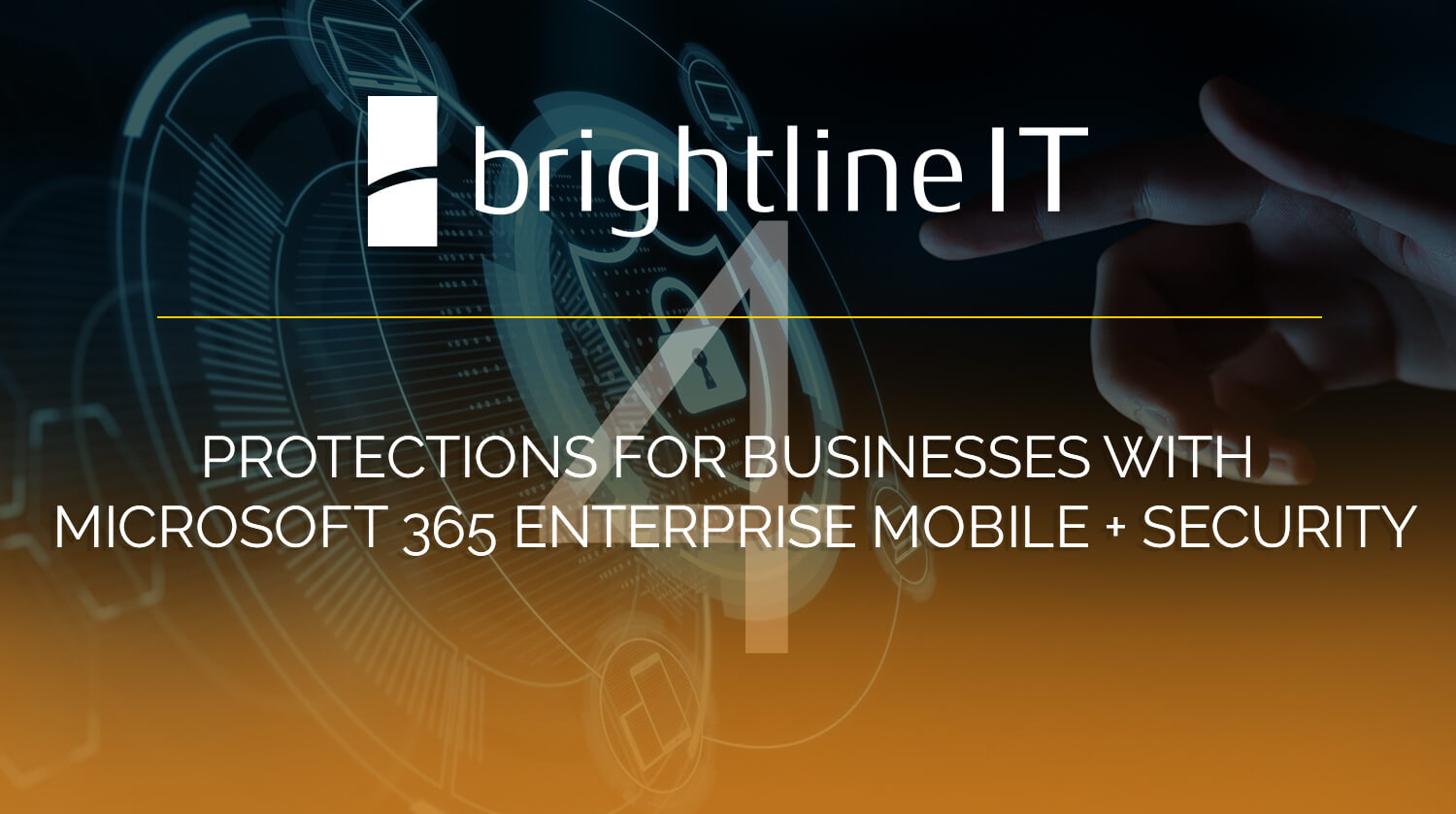 4 Protections for Businesses with Microsoft 365 Enterprise Mobile + Security