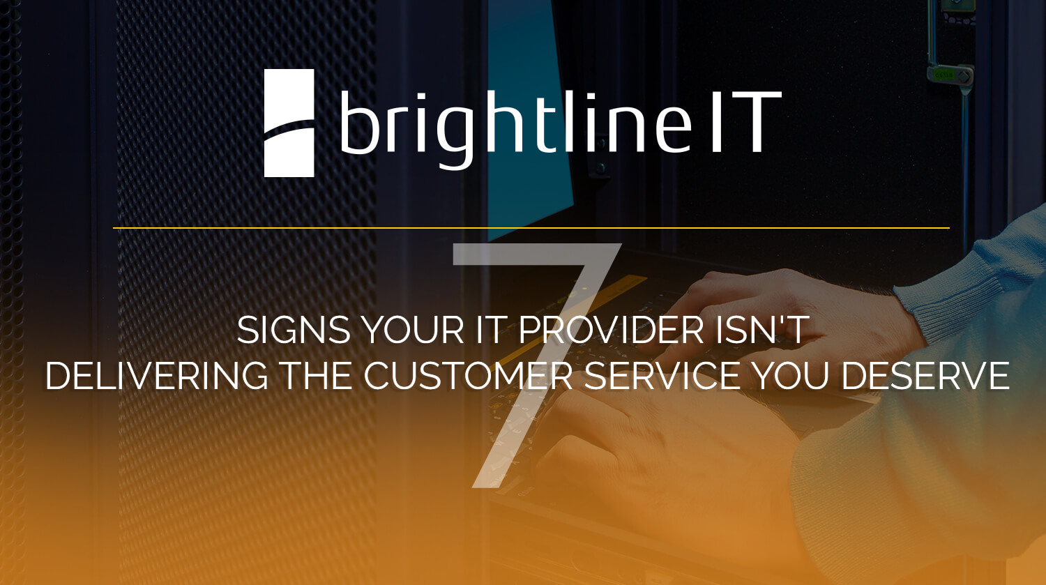 7 Signs Your IT Provider Isn't Delivering the Customer Service You Deserve
