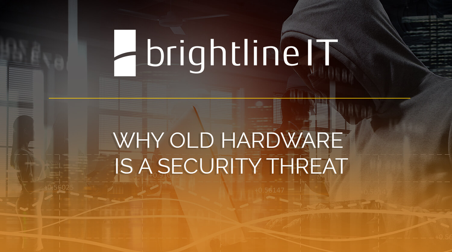Why Old Hardware Is a Security Threat